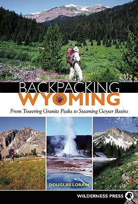 Backpacking Wyoming By Lorain, Douglas (PHT)
