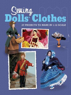 Sewing Dolls' Clothes By Guild of Master Craftsman (COR)